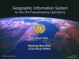 Geographic Information System for the UN Peacekeeping Operations