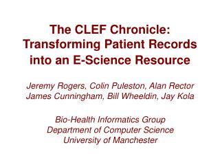 CLEF: Clinical E-Science Framework