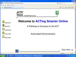Welcome to  ACTing Smarter Online A Pathway to Success on the ACT Automated Demonstration