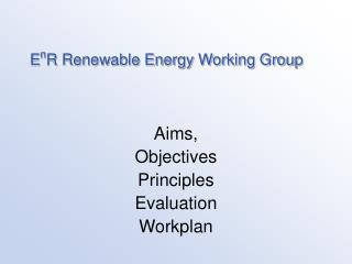 E n R Renewable Energy Working Group