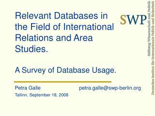 Petra Galle                           petra.galle@swp-berlin  Tallinn, September 18, 2008