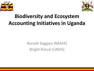 Biodiversity and Ecosystem Accounting Initiatives in Uganda