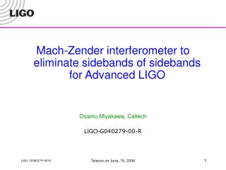 Mach-Zender interferometer to eliminate sidebands of sidebands for Advanced LIGO