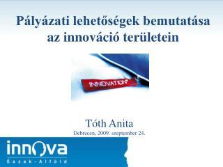 Pályázati lehetőségek bemutatása az innováció területein