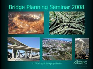 Bridge Planning Seminar 2008