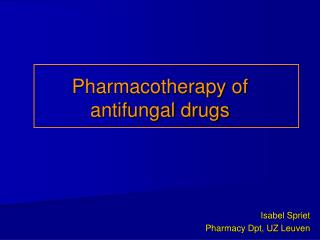 Pharmacotherapy of antifungal drugs