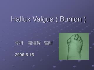 Hallux Valgus ( Bunion )