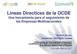 Líneas Directices de la OCDE Una herramienta para el seguimiento de las Empresas Multinacionales