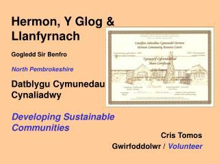 Cris Tomos  Gwirfoddolwr /  Volunteer