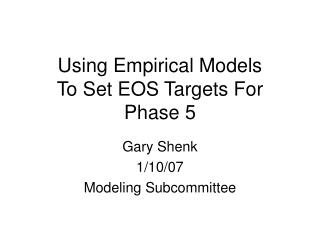Using Empirical Models To Set EOS Targets For  Phase 5
