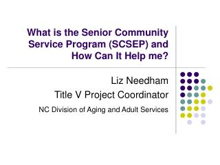 What is the Senior Community Service Program (SCSEP) and How Can It Help me?