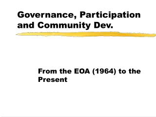 Governance, Participation and Community Dev.