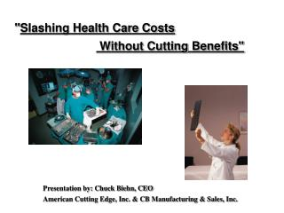 """"""" Slashing Health Care Costs  Without Cutting Benefits"""""""