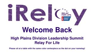 Welcome Back High Plains Division Leadership Summit Relay For Life