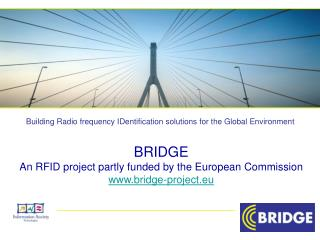 BRIDGE An RFID project partly funded by the European Commission www.bridge-project.eu