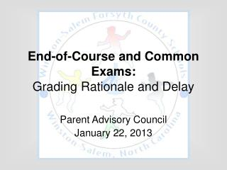 End-of-Course and Common Exams: Grading Rationale and Delay