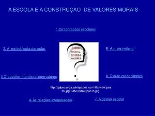 A ESCOLA E A CONSTRUÇÃO  DE VALORES MORAIS