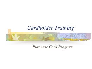 Cardholder Training