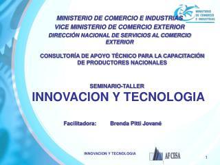 SEMINARIO-TALLER INNOVACION Y TECNOLOGIA