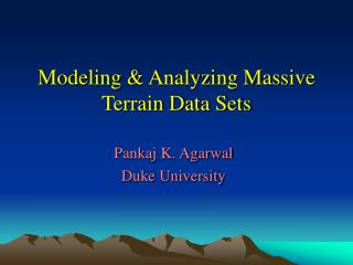 Modeling & Analyzing Massive Terrain Data Sets