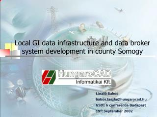 Local GI data infrastructure and data broker system development in county Somogy