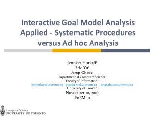 Interactive Goal Model Analysis Applied - Systematic Procedures versus Ad hoc Analysis