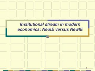 Institutional stream in modern economics: NeoIE versus NewIE