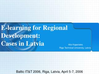 E-learning for Regional Development:   Cases  in Latvia