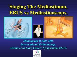 Staging The Mediastinum, EBUS vs Mediastinoscopy.