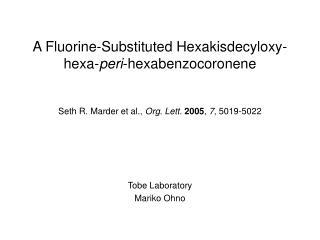 A Fluorine-Substituted Hexakisdecyloxy- hexa- peri -hexabenzocoronene