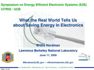 What the Real World Tells Us about Saving Energy in Electronics Bruce Nordman