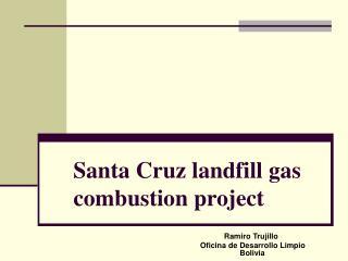 Santa Cruz landfill gas combustion project