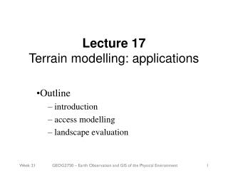 Lecture 17 Terrain modelling: applications