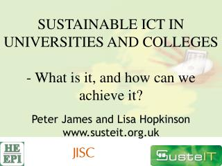 SUSTAINABLE ICT IN UNIVERSITIES AND COLLEGES  - What is it, and how can we achieve it?