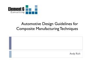 Automotive Design Guidelines for Composite  M anufacturing  T echniques