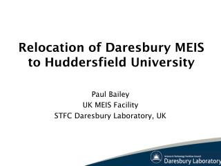 Relocation of Daresbury MEIS to Huddersfield University