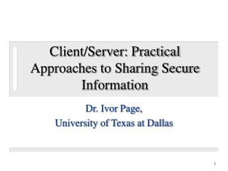 Client/Server: Practical Approaches to Sharing Secure Information