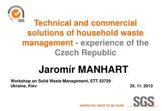 Workshop on Solid Waste Management, ETT 53729  Ukraine, Kiev 25. 11. 2013