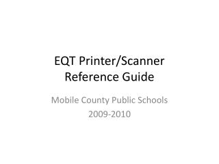 EQT Printer/Scanner  Reference Guide