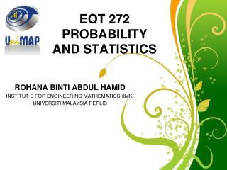 EQT 272  PROBABILITY  AND STATISTICS