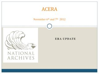 ACERA November 6 th  and 7 th   2012