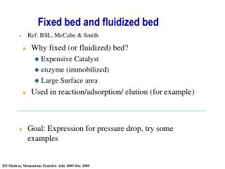 Fixed bed and fluidized bed