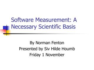 Software Measurement: A Necessary Scientific Basis