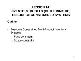 Outline Resource Constrained Multi-Product Inventory Systems Fund constraint Space constraint