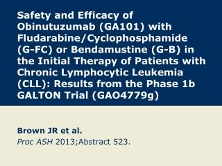 Brown JR et al. Proc ASH  2013;Abstract 523.