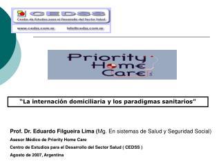 Prof. Dr. Eduardo Filgueira Lima ( Mg. En sistemas de Salud y Seguridad Social)