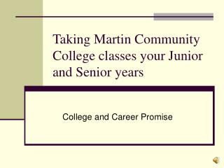 Taking Martin Community College classes your Junior and Senior years
