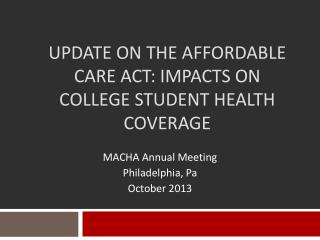 Update on the Affordable Care Act: Impacts on College Student Health Coverage