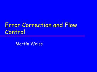Error Correction and Flow Control