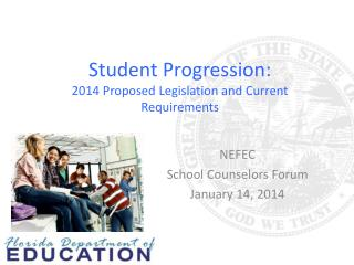 Student Progression: 2014 Proposed Legislation and Current Requirements